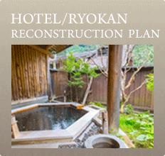 HOTEL/RYOKAN RECONSTRUCTION PLAN